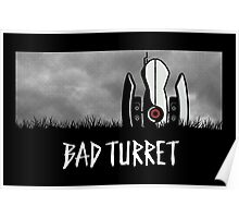 Bad Turret Poster