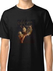 California Dreamin Classic T-Shirt