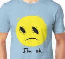 I'm Not Really Ok  Unisex T-Shirt