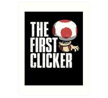 The First Clicker Art Print