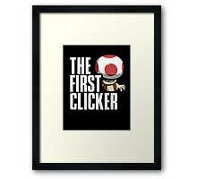 The First Clicker Framed Print