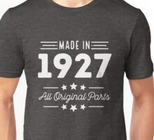 Made In 1927 All Original Parts 89th Birthday Gift T-Shirt Unisex T-Shirt