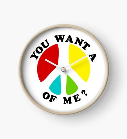 You Want a PEACE of Me? Clock