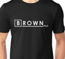BROWN Ph.d Unisex T-Shirt