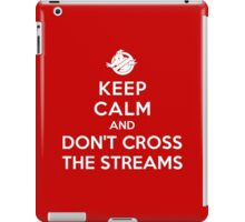Keep Calm and Don't Cross the Streams iPad Case/Skin