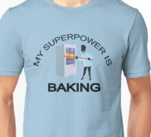 My Super Power is Baking Unisex T-Shirt