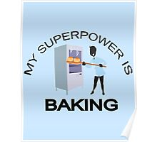 My Super Power is Baking Poster
