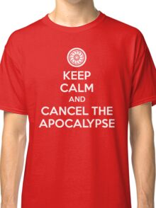 Keep Calm and Cancel the Apocalypse Classic T-Shirt