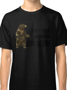 I Support the Right to Arm Bears, Grizzly Bears Classic T-Shirt