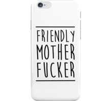 Friendly MoFo iPhone Case/Skin