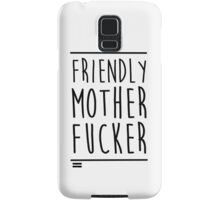 Friendly MoFo Samsung Galaxy Case/Skin