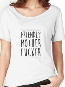 Friendly MoFo Women's Relaxed Fit T-Shirt