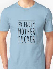 Friendly MoFo Unisex T-Shirt