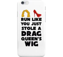 Run Like You Just Stole a Drag Queen's Wig V2 iPhone Case/Skin