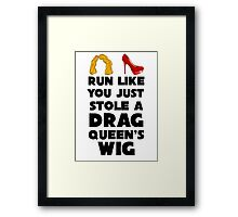 Run Like You Just Stole a Drag Queen's Wig V2 Framed Print