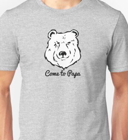 Papa Bear Come to Papa Hairy Gay Bear Saying Unisex T-Shirt