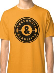 Doughnuts Deadlifts  Classic T-Shirt