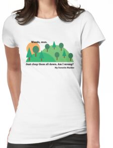 My Favorite Murder - Chop Down All the Woods Womens Fitted T-Shirt