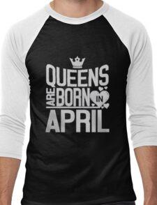 QUEENS ARE BORN IN APRIL T-SHIRT Men's Baseball ¾ T-Shirt