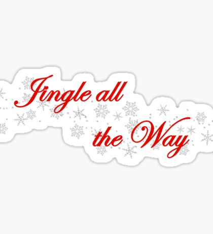 Jingle All the Way Sticker