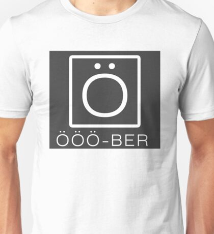 OOO-BER (by kirk) Unisex T-Shirt