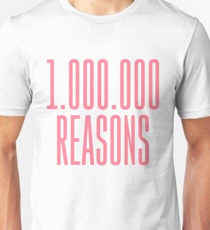 1.000.000 Reasons [1] Unisex T-Shirt