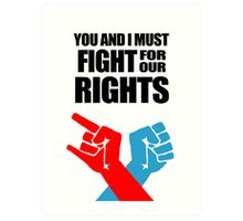 You And I Must Fight For Our Rights Art Print