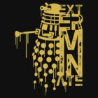 EXTERMINATE 2 by ExcitementGang