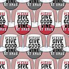Please GIVE GOOD WINE at XMAS by ezcreative