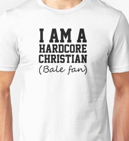 I am a hardcore Christian Bale Fan Unisex T-Shirt