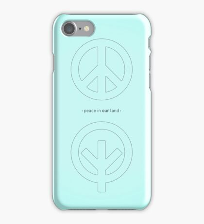 Peace in our Land iPhone Case/Skin