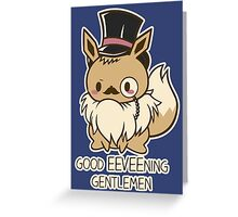 Good EEVEEning Greeting Card