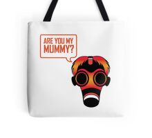 Are You My Mummy Tote Bag