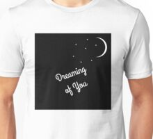 Your dreams can send you far away - Dreaming of you - T-SHIRT Unisex T-Shirt