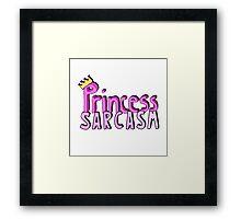 Princess Sarcasm  Framed Print