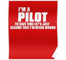 I'm A Pilot I'm Never Wrong Poster