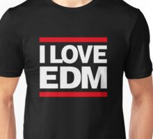 I love EDM Unisex T-Shirt