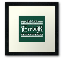 I'd rather be in Erebor Framed Print