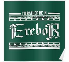 I'd rather be in Erebor Poster