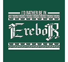 I'd rather be in Erebor Photographic Print