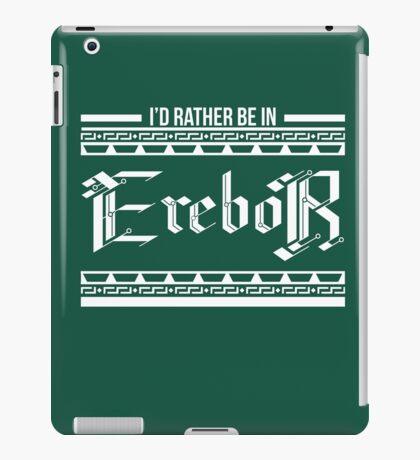 I'd rather be in Erebor iPad Case/Skin