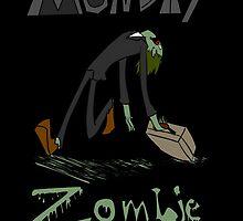 Monday Zombie by Fenris-Ulfr
