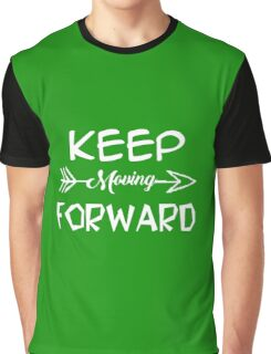 Keep moving forward Graphic T-Shirt