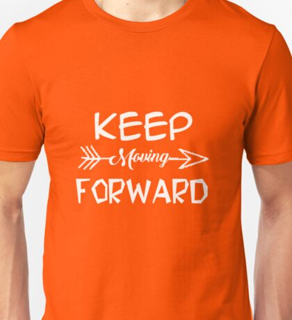 Keep moving forward Unisex T-Shirt