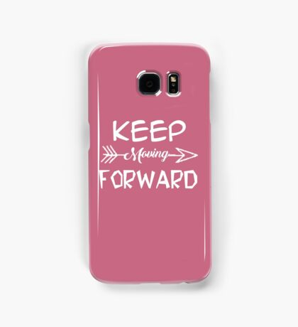 Keep moving forward Samsung Galaxy Case/Skin