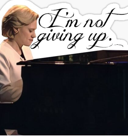 """""""I'm Not Giving Up, And Neither Should You"""" Sticker Sticker"""