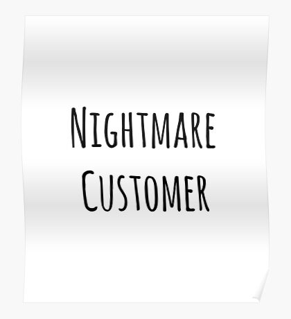 Nightmare Customer Poster