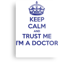 Keep Calm And Trust Me I am A Doctor Metal Print