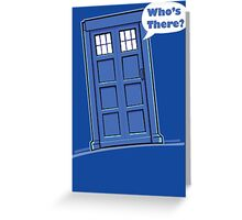 Who's There? Greeting Card