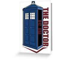 The Doctor Is In Greeting Card